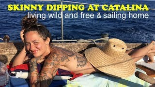 Skinny Dipping at Catalina Island \u0026 Sailing Home to Los Angeles
