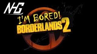 Bored in Borederlands 2 - NHG Plays