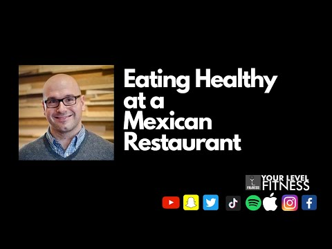 Eating Healthy at a Mexican Restaurant
