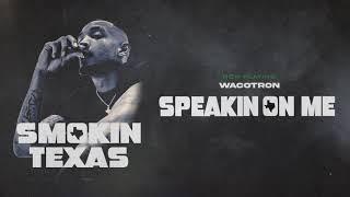 Wacotron - Speakin On Me (audio oficial)