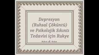 Depresyon  (Ruhsal Çöküntü) ve Psikolojik Sıkıntı Tedavisi için Rukye