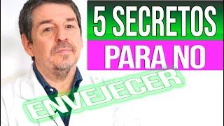 Secretos para no envejecer [ 5 claves para vivir saludablemente ]