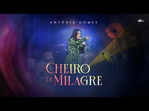 Antônia Gomes – Cheiro de Milagre