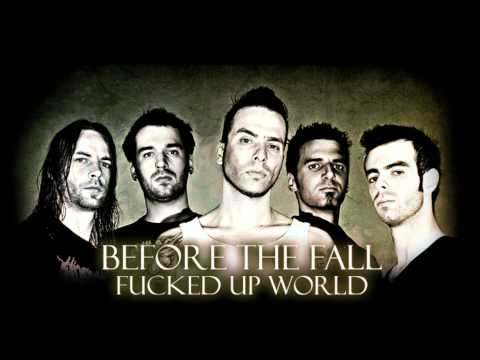 Before The Fall - Fucked Up World (HD)