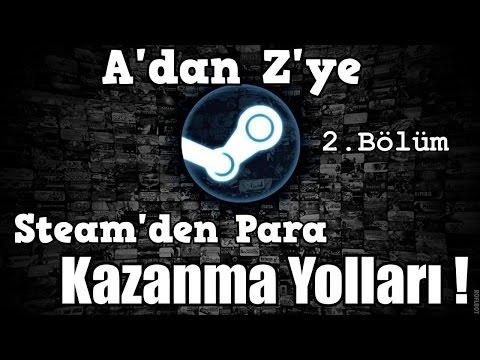 A'dan Z'ye Steam'den Para Kazanma Yolları ! [2.Bölüm]