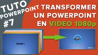 Transformer un PowerPoint en Video 1080p - Tuto PPT #7