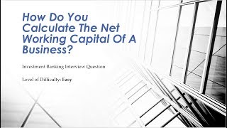 Mock Investment Banking Interview Question – Net Working Capital (NWC)