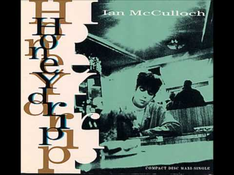 Ian McCulloch  Honeydrip