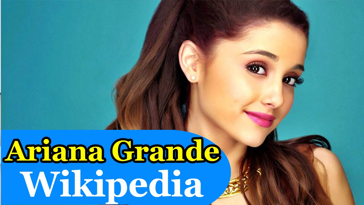 ariana grande wikipedia youtube