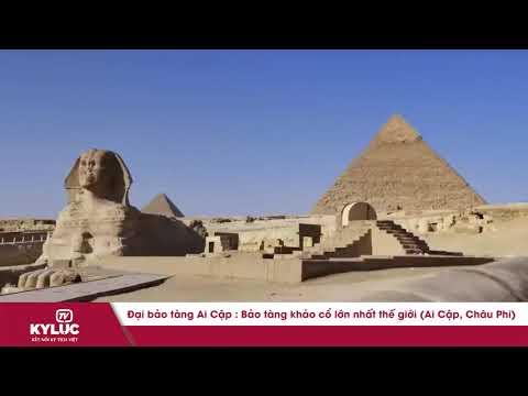 Bản Tin Kỷ Lục: Bảo tàng khảo cổ lớn nhất thế giới (Ai Cập, Châu Phi)