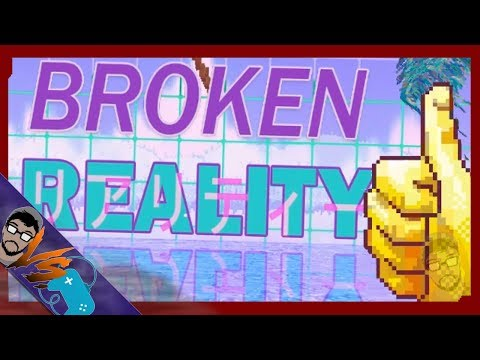 Let's Look At: Broken Reality [Chronic = Sonic? OMEGALUL]