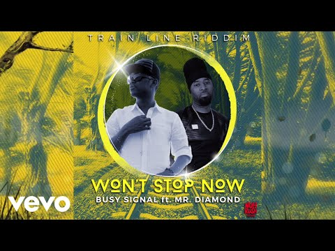 Busy Signal, Mr. Diamond – Won't Stop Now (Audio Visual)