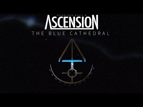 SKARBLOWN MUSIC - [ ASCENSION ] 02_ THE BLUE CATHEDRAL