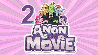 «Anon the movie 2» COMIC MLP (Rus Dub)