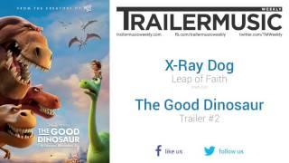 The Good Dinosaur - Trailer #2 Music #2 (X-Ray Dog - Leap of Faith)