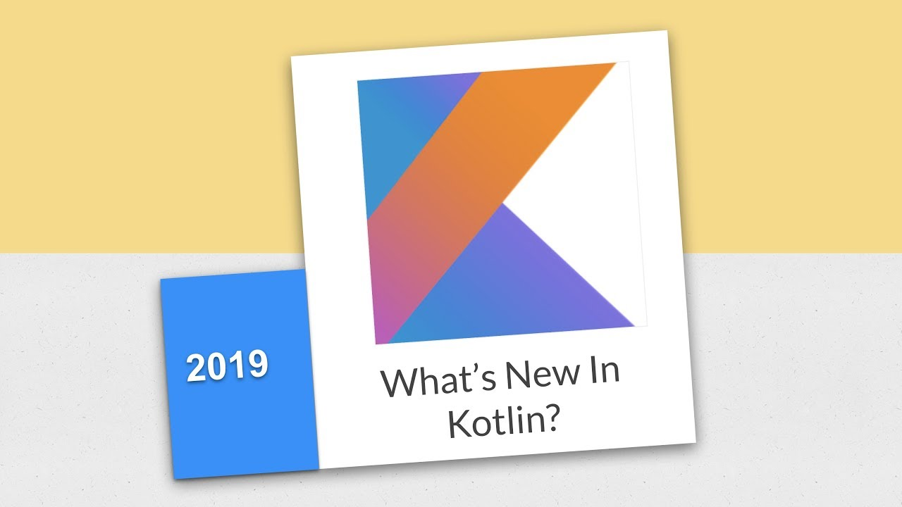 What's New In Kotlin - Talk from I/O'19 Extended