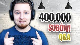 SPECJAL Z OKAZJI 400,000 WIDZÓW! | Q&A