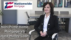 Non-Prime Home Loan vs Hard Money | Nationwide Mortgage