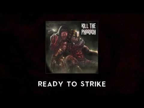 Kill The Pharaoh - Ready to Strike