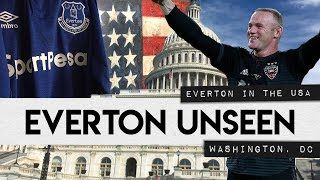 EVERTON UNSEEN #24: USA SPECIAL FT. NBC, WAYNE ROONEY, PLINUSA, DC UNITED