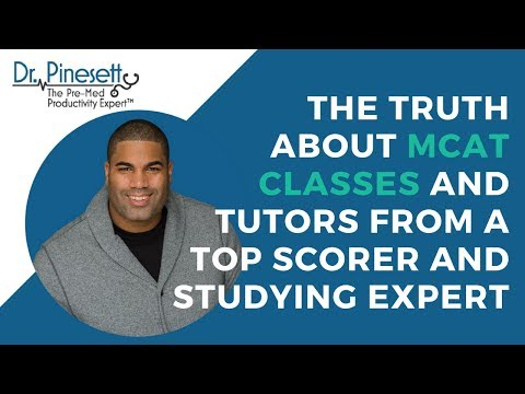 The Truth About MCAT Classes and Tutors From A Top Scorer And Studying Expert