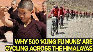 Why 500 'Kung Fu Nuns' are Cycling Across the Himalayas
