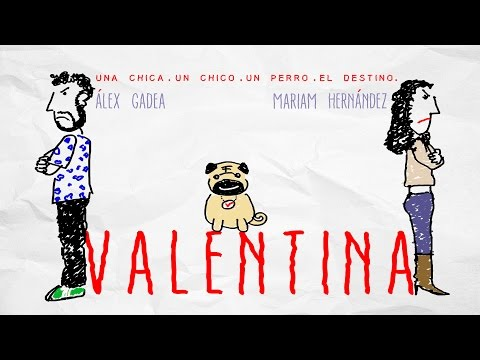 VALENTINA  English subtitled  Alex Gadea & Mariam Hernández