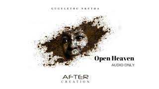 After Creation Album- Open Heaven ft. Gugulethu Nkutha