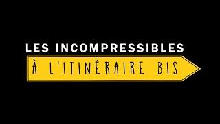 Les Incompressibles à l'itinéraire bis (Extrait)