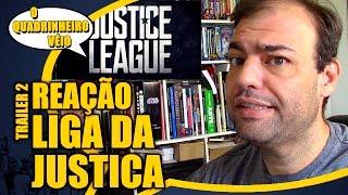 Liga da Justiça - Reação ao Trailer 2 - O Quadrinheiro Véio Nerd
