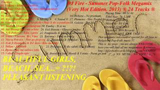 ♫ DJ Fire - Summer Pop-Folk Megamix (Demo Edition, 2013) (+ MP3 LINK FOR DOWNLOAD !!!) ♫