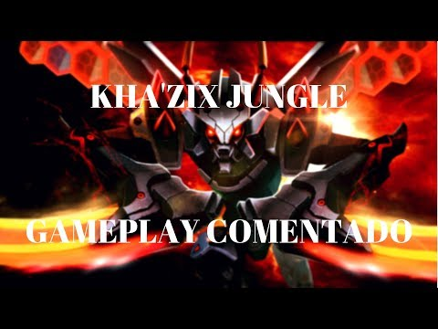 KHA'ZIX JUNGLE -GAMEPLAY COMENTADO