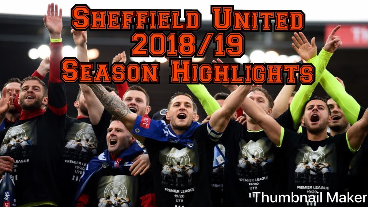 Download Sheffield United 2018/19 season highlights | We are Premier  League!