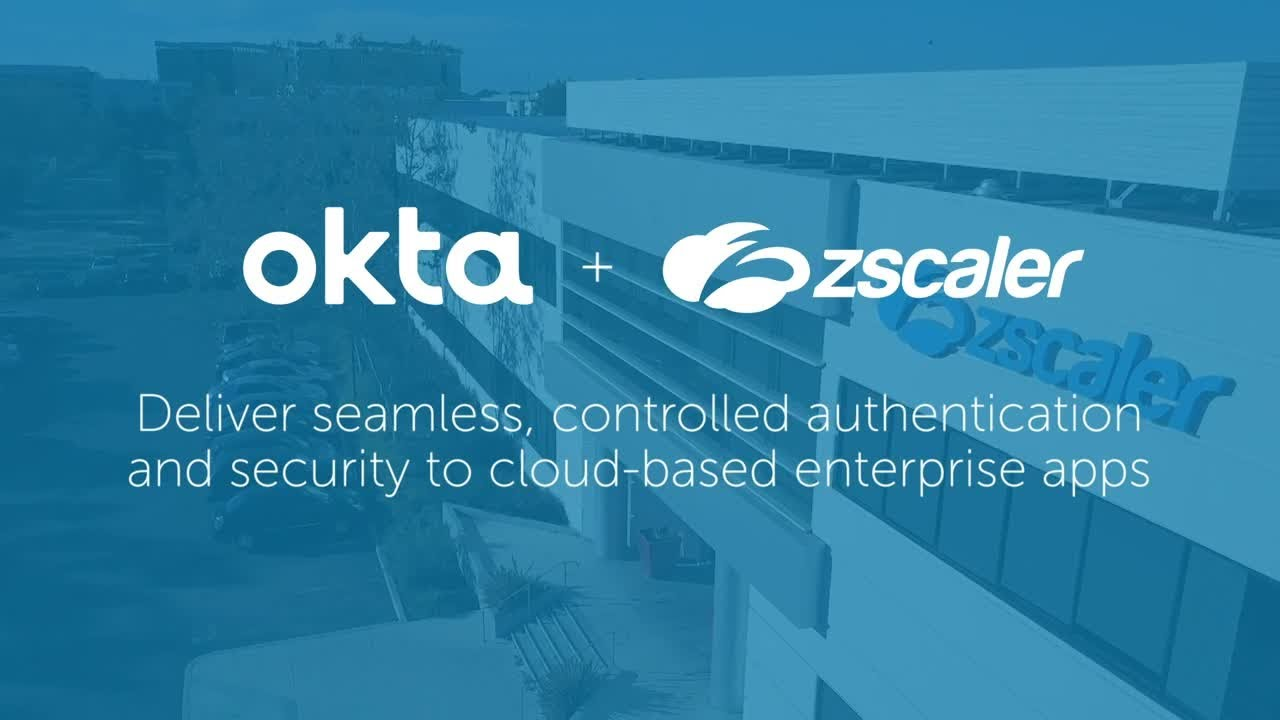 Okta + Zscaler Deliver Seamless and Secure Authentication to Cloud-Based  Apps