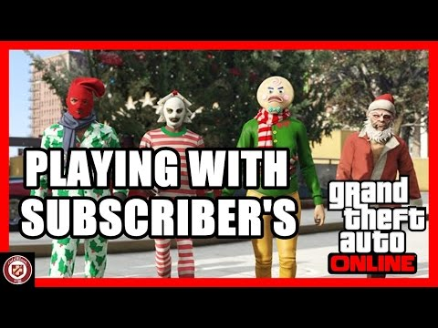 Playing With Subscriber's - GTA Online