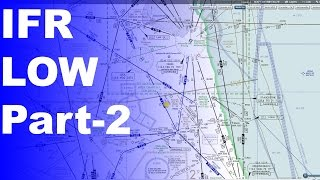 Ep. 202 IFR Low Enroute Charts Explained Advanced Knowledge Part 2