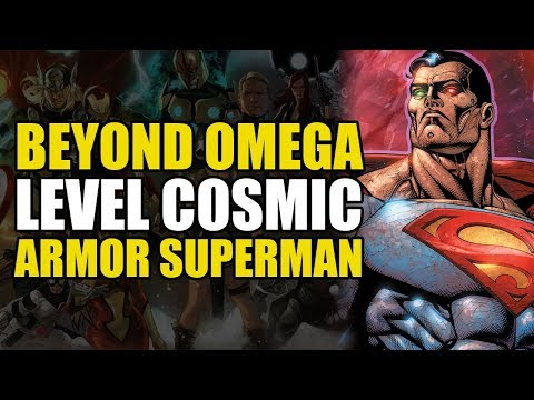 Omega/Beyond Omega Level: Cosmic Armor Superman