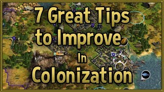 7 Great Tips to Improve at Civilization 4 Colonization - Tips & Tricks Strategy Guide