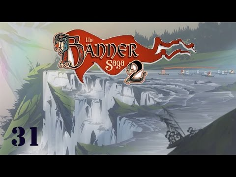The Banner Saga 2: Let's Play (Part 31) |