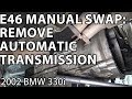 BMW E46 Manual Swap Project: Automatic Transmission Removal