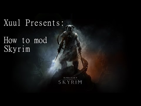Introduction To Modding Skyrim With Xuul