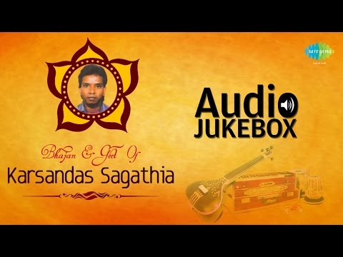 Best Bhajans by Karsandas Sagathia | Top Gujarati Songs | Audio Jukebox