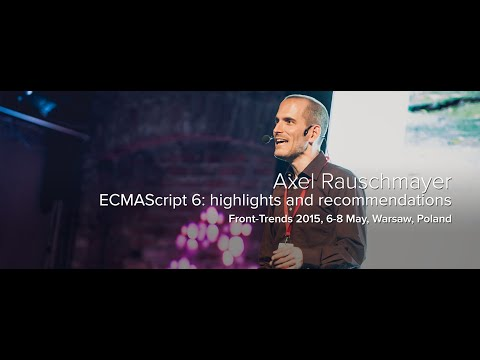 ECMAScript 6: highlights and recommendations