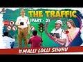 The Traffic || Part -2 || Tej India