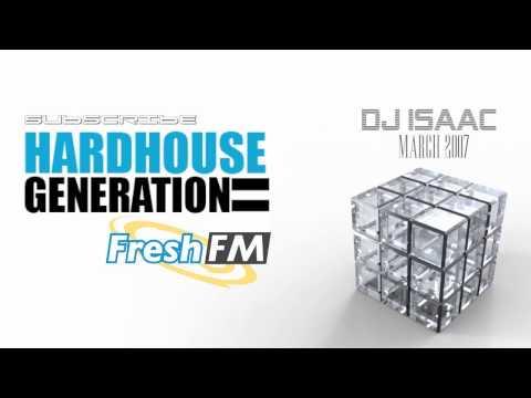 Hardhouse Generation Pres  DJ ISAAC Fresh Fm 2007