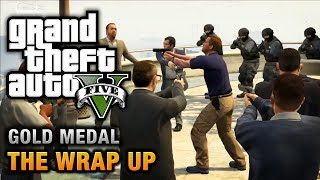 GTA 5 - Mission #69 - The Wrap Up [100% Gold Medal Walkthrough]