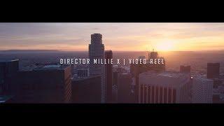 Director Millie X | Video Reel
