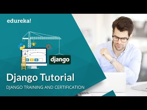 Django Tutorial | Django Web Development With Python | Django Training and Certification | Edureka