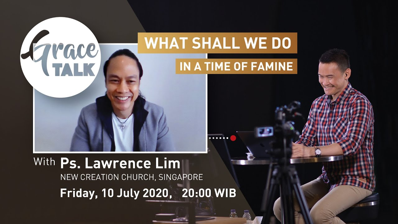 Grace Talk - Ps. Lawrence Lim (NCC SG), Friday 10 Juli 2020