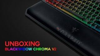 Unboxing Razer BlackWidow Chroma V2